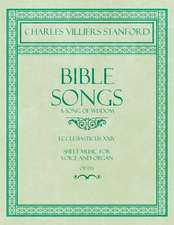 Bible Songs - A Song of Wisdom - Ecclesiasticus XXIV - Sheet Music for Voice and Organ - Op.113