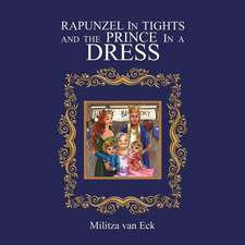 Rapunzel In Tights and the Prince In a Dress