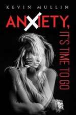 Anxiety, It's Time to Go