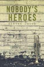 Nobody's Heroes