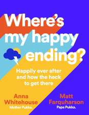 Whitehouse, A: Where's My Happy Ending?