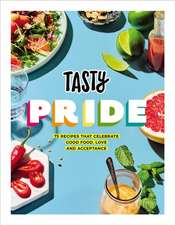Tasty Pride: 75 recipes that celebrate good food, love and acceptance