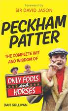 Peckham Patter: The Wit and Wisdom of Only Fools