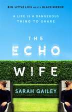 Gailey, S: The Echo Wife