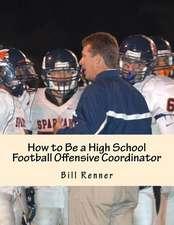 How to Be a High School Football Offensive Coordinator