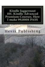 Kindle Jaggernaut 101. Kindle Advanced Premium Courses. How I Make 99,000$ Pass