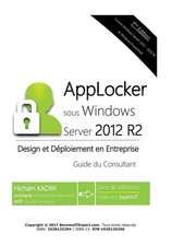 Applocker Windows Server 2012 R2 - Design Et Deploiement En Entreprise
