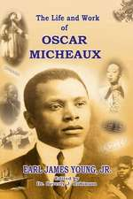 The Life and Work of Oscar Micheaux