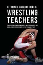 Ultramodern Nutrition for Wrestling Teachers