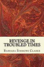 Revenge in Troubled Times