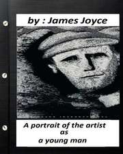 A Portrait of the Artist as a Young Man.by James Joyce (Original Classics)