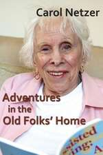 Adventures in the Old Folks Home