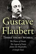 Three Short Works by Gustave Flaubert