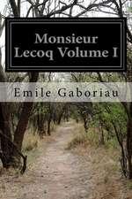 Monsieur Lecoq Volume I