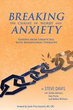 Breaking the Chains of Worry and Anxiety