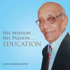 His Mission ... His Passion ... Education