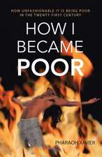 How I Became Poor: How Unfashionable It Is Being Poor in the Twenty First Century