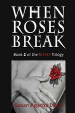 When Roses Break