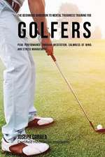 The Beginners Guidebook to Mental Toughness Training for Golfers