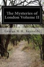 The Mysteries of London Volume II