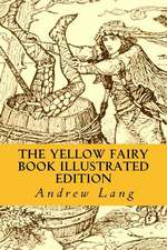 The Yellow Fairy Book Illustrated Edition