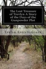 The Lost Treasure of Trevlyn a Story of the Days of the Gunpowder Plot