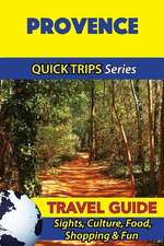Provence Travel Guide (Quick Trips Series)