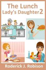 The Lunch Lady's Daughter 2