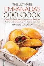 The Ultimate Empanadas Cookbook, Over 25 Delicious Empanada Recipes