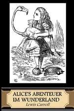 Alice's Abenteuer Im Wunderland (Illustrated)