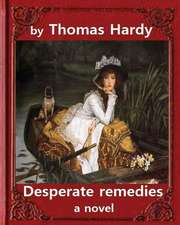 Desperate Remedies; A Novel, by Thomas Hardy (Oxford World's Classics)New Edition