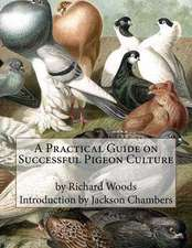 A Practical Guide on Successful Pigeon Culture