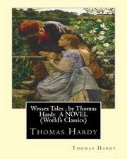 Wessex Tales, by Thomas Hardy a Novel (World's Classics)