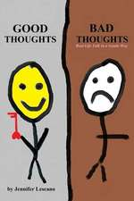 Good Thoughts, Bad Thoughts