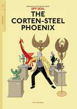Spy Seal Volume 1: The Corten-Steel Phoenix