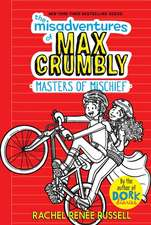 The Misadventures of Max Crumbly 3, Volume 3: Masters of Mischief