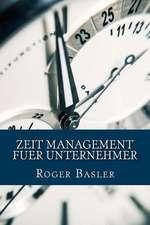 Zeit Management Fuer Unternehmer