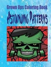 Grown Ups Coloring Book Astounding Patterns Mandalas