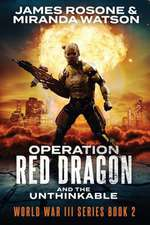 Operation Red Dawn and the Unthinkable
