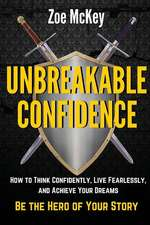 Unbreakable Confidence