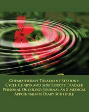 Chemotherapy Treatment Sessions Cycle Charts and Side Effects Tracker