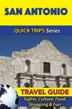 San Antonio Travel Guide (Quick Trips Series)