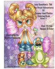 Lacy Sunshine's the Great Adventures of Eleanor and Pickles Coloring Book Vol.17