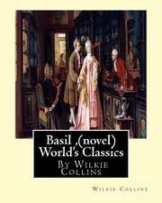 Basil, by Wilkie Collins (Novel) World's Classics
