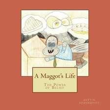A Maggot's Life