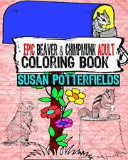 Epic Beaver & Chipmunk Adult Coloring Book