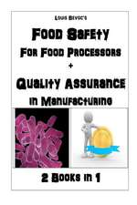 Food Safety for Food Processors + Quality Assurance in Manufacturing
