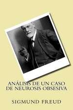 Analisis de Un Caso de Neurosis Obsesiva (Spanish Edition)