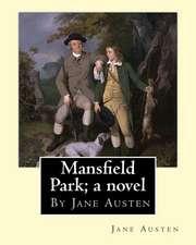 Mansfield Park; A Novel, by Jane Austen