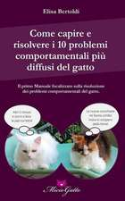 Come Capire E Risolvere I 10 Problemi Comportamentali Piu Comuni del Gatto